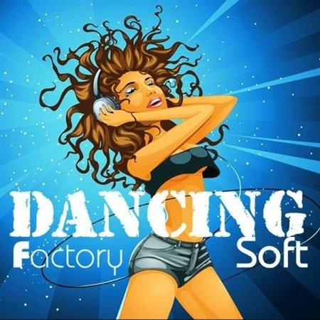 Dancing Factory Soft (2013)