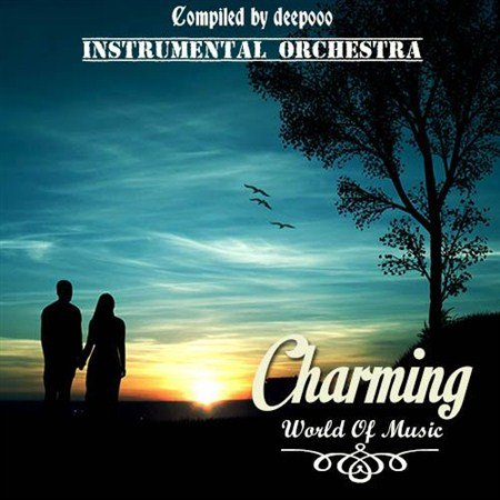 Charming World Of Music. Instrumental Orchestra (2013)