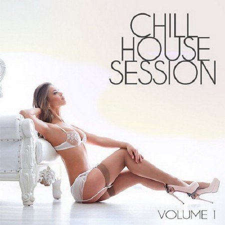 Chill House Session (2017) Mp3