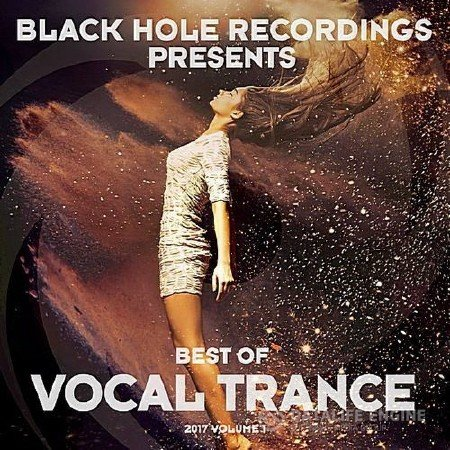 Black Hole Presents Best Of Vocal Trance Volume 1 (2017) FLAC