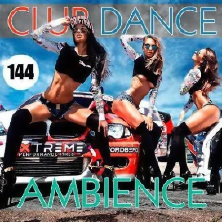 Club Dance Ambience Vol. 144 (2018) Mp3