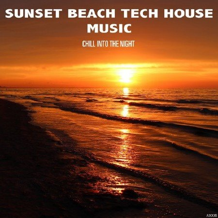 Sunset Beach Tech House Music Chill into the Night (2018)