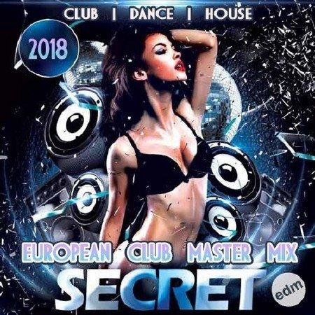 Secret EDM: European Club Mastermix (2018)