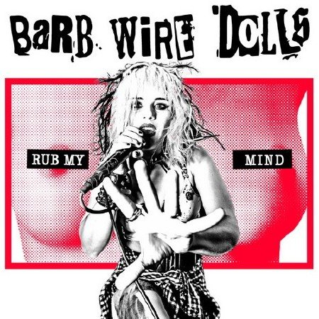 Barb Wire Dolls - Rub My Mind (2017) Mp3