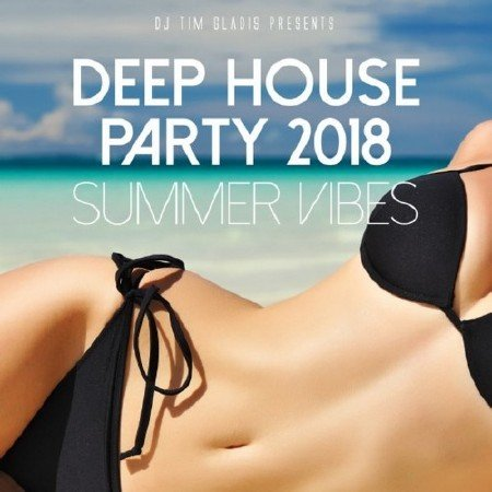 Deep House Party 2018 Summer Vibes (2018) FLAC